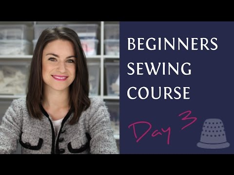 Beginners Sewing Course - Day 3 - Sewing Basics