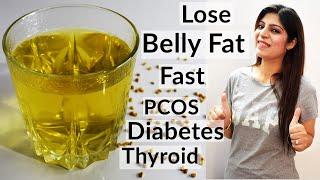 Lose Belly Fat Fast   Weight Loss Drink For - Diabetes/PCOS/Thyroid   Methi Tea   In Hindi Fenugreek