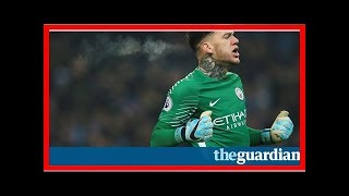 Ederson's distribution, levels of celebration and sunderland – football weekly 2017