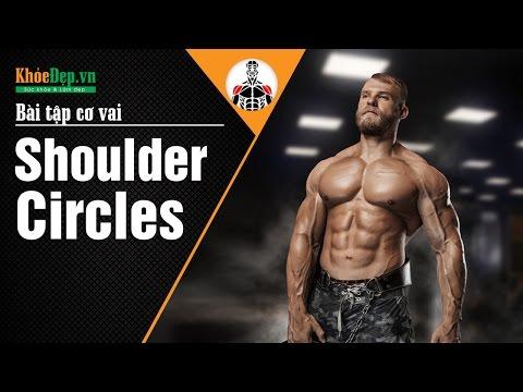 Bài tập giãn cơ vai Shoulder Circles | Cách thư giãn vai sau tập cực đỉnh