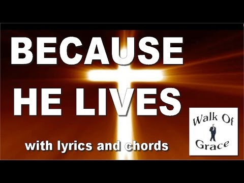 Because He Lives (with lyrics and chords) | Great Easter Song!