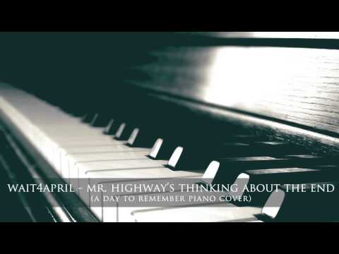 A Day To Remember  Mr Highways Thinking About The End  wait4april piano