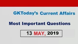 Current Affairs 13 May , 2019 : English MCQs | Daily Current Affairs in English