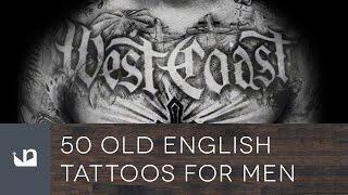 Video 50 Old English Tattoos For Men download MP3, 3GP, MP4, WEBM, AVI, FLV Juni 2018