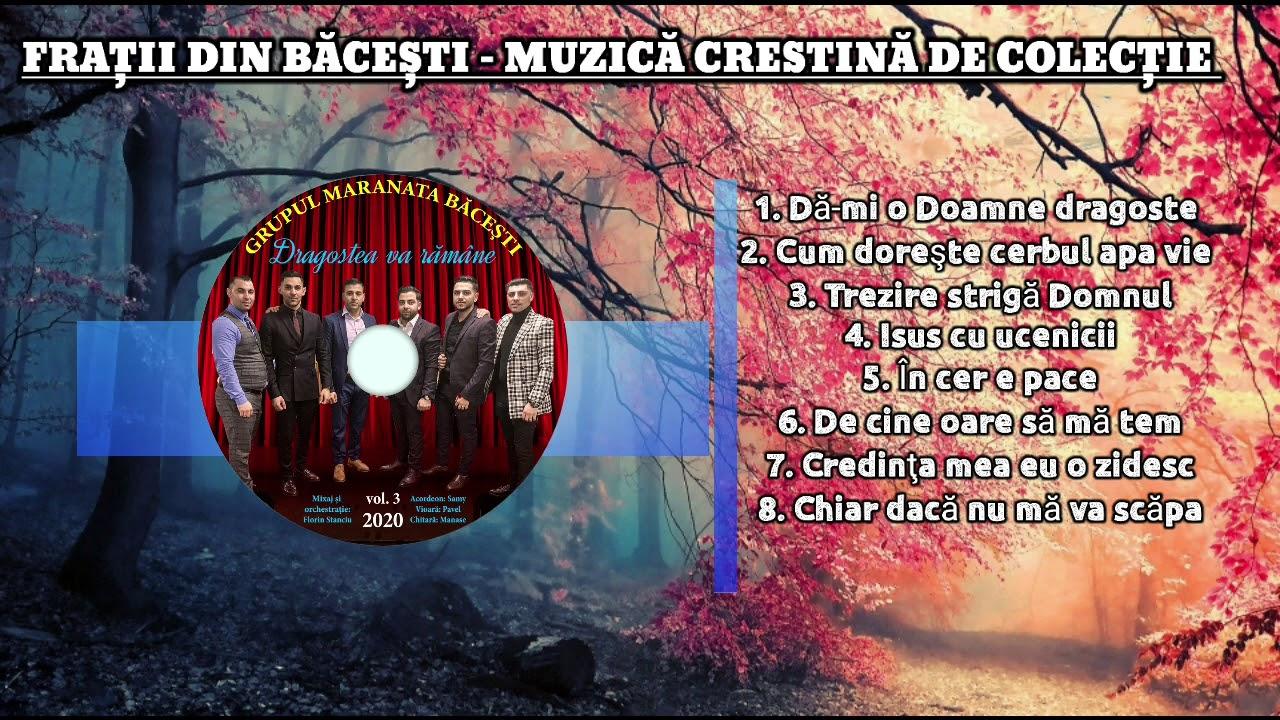 Fratii din Bacesti - Muzica crestina de colectie 2020