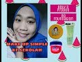 Back to school: Make up simple untuk sekolah dan remaja,  cuma pakai 3 produk kosmetik