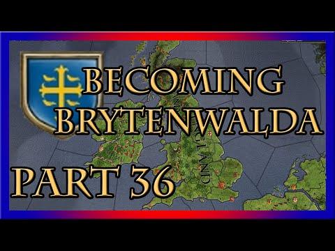 CK2 | Becoming Brytenwalda - Part 36