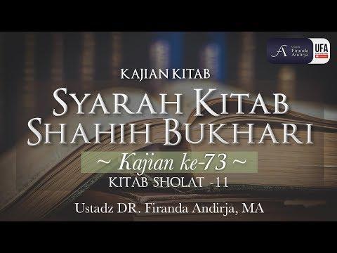 kajian-kitab:-syarah-kitab-shahih-bukhari-#73---ustadz-dr.-firanda-andirja,-m.a.