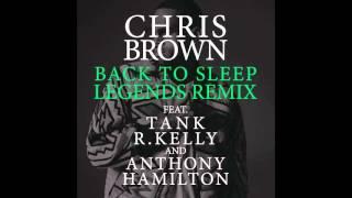Chris Brown Back To Sleep Legends Remix ft Tank, R Kelly, Anthony Hamilton