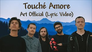 Touche Amore - Art Official (Lyric Video)