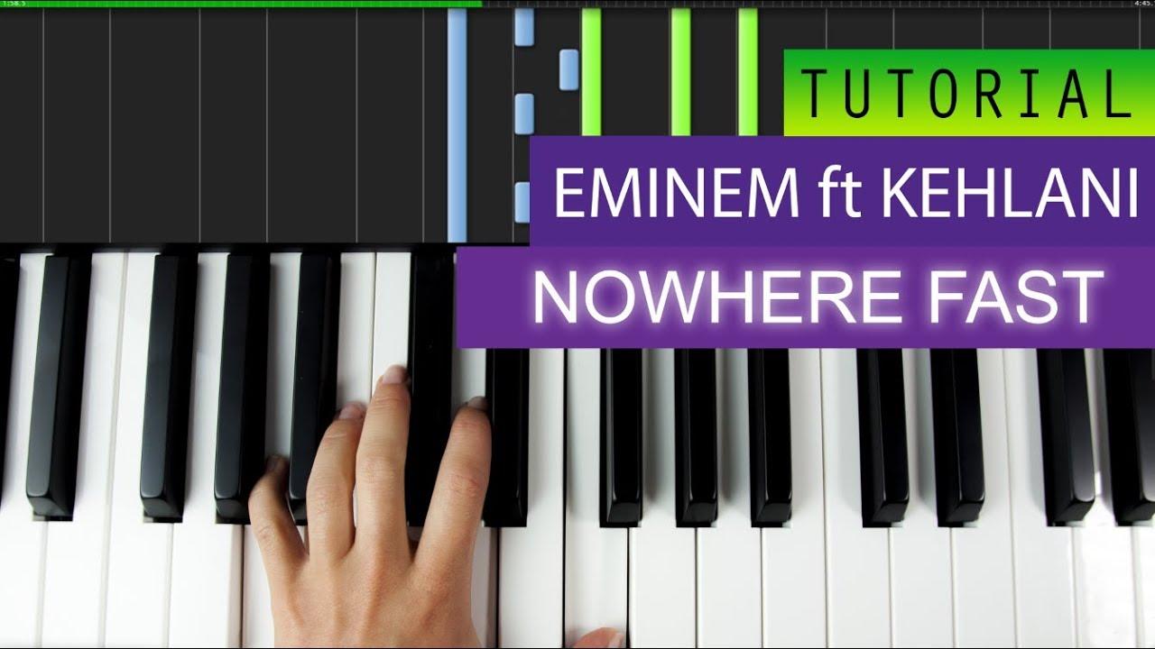 Eminem   Nowhere Fast feat. Kehlani   Piano Tutorial + MIDI ...