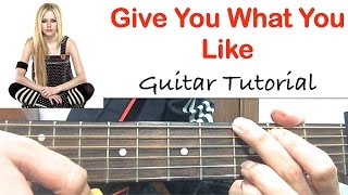 """Give You What You Like"" (GUITAR TUTORIAL) - Avril Lavigne Guitar Lesson & Chords. Play EASILY"
