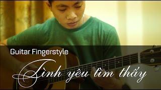 Tình Yêu Tìm Thấy - Guitar Fingerstyle (Hoàng Lưu)