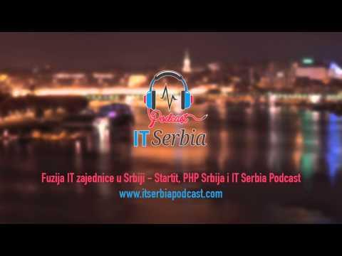 Fuzija IT zajednice u Srbiji - Startit, PHP Srbija i IT Serbia Podcast