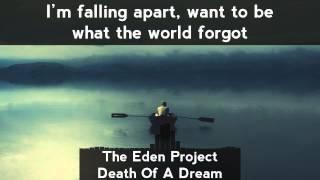 The Eden Project - Death Of A Dream [LYRICS]