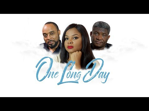 ONE LONG DAY  - Latest 2017 Nigerian Nollywood Drama Movie (10 min preview)