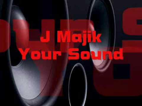 J Majik - Your Sound