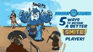 Top 5 Ways To Become A Better SMITE Player!