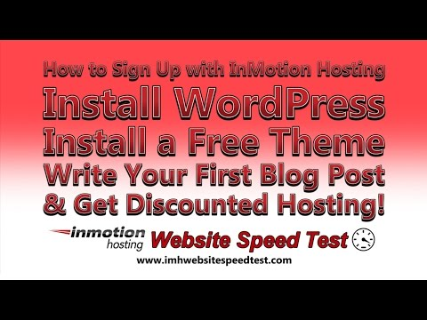 How to Sign Up with InMotion Hosting, Install WordPress, Install a Theme, & Write a Blog Post!