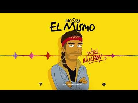 ELTALMiCKEY - No Soy El Mismo [ Audio ]( NUEVO )