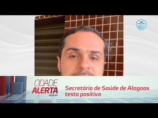 Secretário de Saúde de Alagoas testa positivo para COVID-19