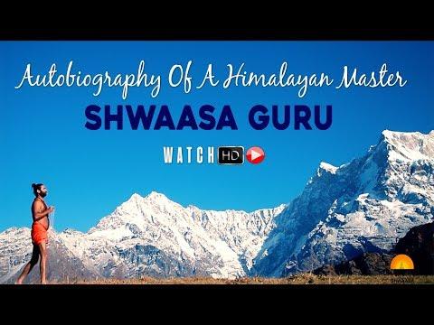 Autobiography Of A Himalayan Master | Shwaasa Guru | Swami Vachananand Official Video