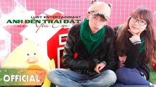 [MV HD Lyrics] Anh Đến Trái Đất Để Yêu Em - Rapper LUNY