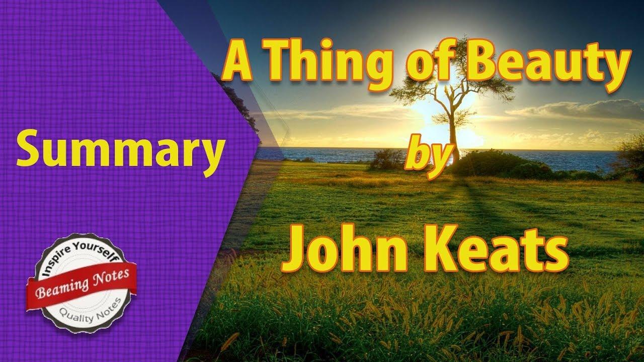 A Thing Of Beauty Of Summary By John Keats Youtube