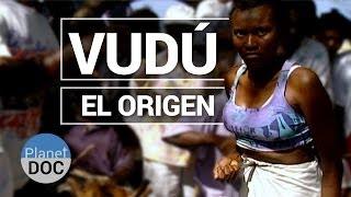 Los Misterios del Vudú. El Origen | Cultura - Planet Doc