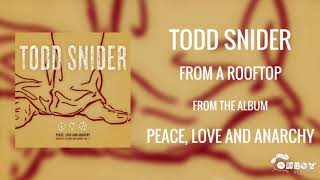 Watch Todd Snider From A Rooftop video