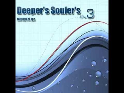 Deeper's Souler's - Ep.03  Mix By Fel Ipe