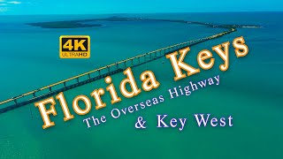 The Florida Keys, The Overseas Highway, & Key West