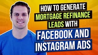 How to Generate Mortgage Refinance Leads with Facebook and Instagram Ads