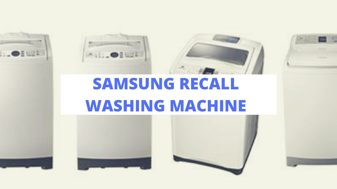 Samsung washing machine recall notice