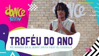 Baixar Troféu do ano - MC Nando DK & Jerry Smith  | FitDance Teen (Coreografía) Dance Video