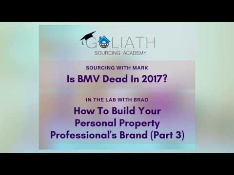 Ep20: Is BMV Dead In 2017?; How To Build Your Personal Property Professionals Brand Part 3