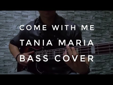 Come With Me - Tania Maria (Bass Cover)