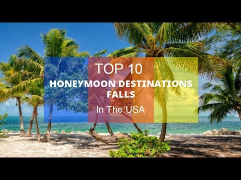 Top 10 Honeymoon Destinations In The USA