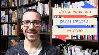 Ce qui vous fera parler français en 2019