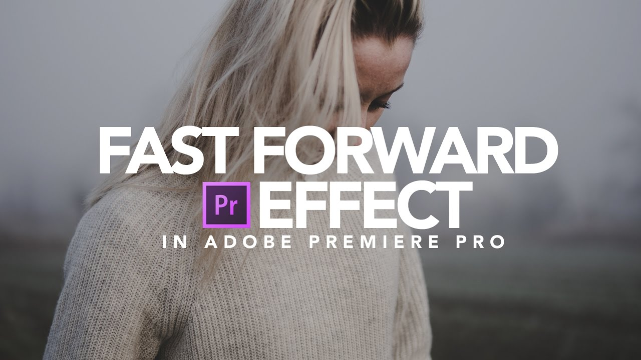 Image result for Premiere Pro Fast Forward Effect
