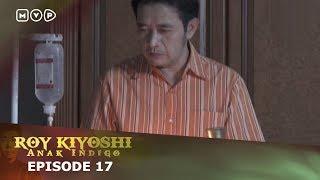 Video Roy Kiyoshi Anak Indigo Episode 17 download MP3, 3GP, MP4, WEBM, AVI, FLV Agustus 2018