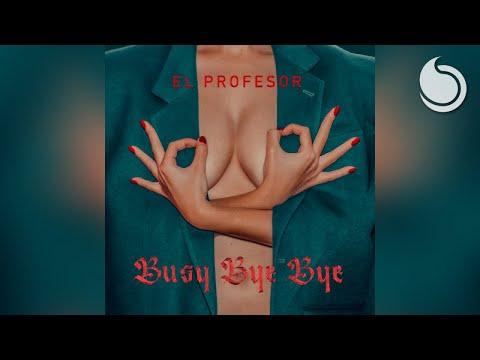 El Profesor - Busy Bye Bye (Official Audio)