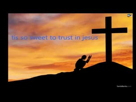 tis so sweet to trust in jesus  /W/ LYRICS BY /CASTING CROWNS