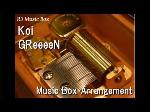 Koi/GReeeeN [Music Box]