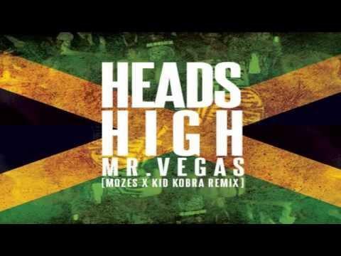 MR VEGAS  Heads High  Mozes & Kid Kobra Twerk Remix