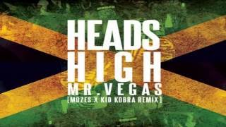 MR. VEGAS - Heads High - Mozes & Kid Kobra Twerk Remix