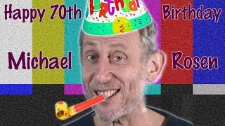 Repeat youtube video The Michael Rosen 70th Birthday Collab