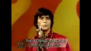 The Young Rascals - How Can I Be Sure