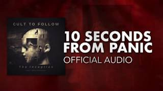 Cult To Follow - 10 Seconds From Panic (Official Audio)
