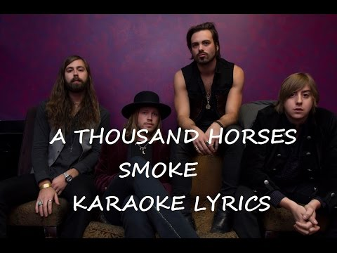 A THOUSAND HORSES - SMOKE KARAOKE VERSION LYRICS